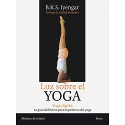 Luz sobre el yoga-Yoga dīpikā. La guía clásica del yoga